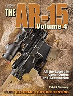 The Gun Digest Book of the AR-15, Volume 4 (Gun Digest Book of the Ar 15)