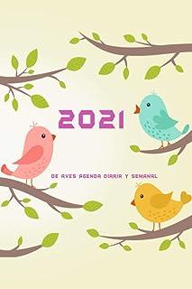 2021 de aves Agenda diaria y semanal: planificador Agenda diaria y semanal 2021 Ene 2021 - Dic 2021