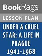 Lesson Plan Under a Cruel Star: A Life in Prague 1941-1968 by Heda Margolius Kovaly