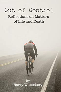 Out Of Control: Reflections on Matters of Life and Death