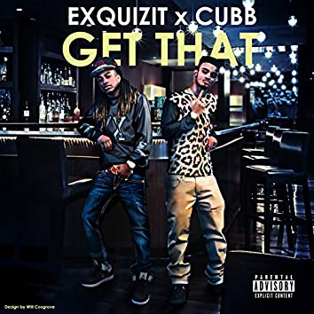 Get That (feat. Cubb)