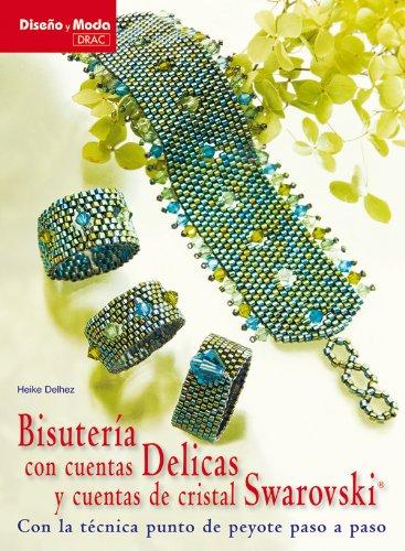 BISUTERÍA CON CUENTAS DELICAS Y CUENTAS DE CRISTAL SWAROVSKI (Diseno y moda / Design and Fashion)