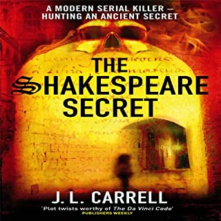 The Shakespeare Secret                   By:                                                                                                                                 J L Carrell                               Narrated by:                                                                                                                                 Kathleen McNenny                      Length: 13 hrs and 54 mins     38 ratings     Overall 2.8