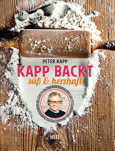 Kapp backt: Süßes & Herzhaftes (German Edition)