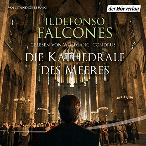 Die Kathedrale des Meeres                   By:                                                                                                                                 Ildefonso Falcones                               Narrated by:                                                                                                                                 Wolfgang Condrus                      Length: 23 hrs and 40 mins     2 ratings     Overall 4.5