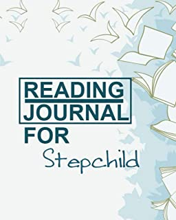Reading Journal For Stepchild: Your 120-Book Reading Diary for Bibliophiles/ Book Tracker/Reading Log with Details for Boo...