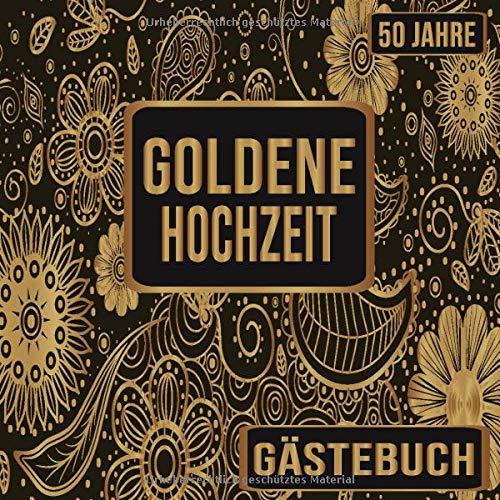 Goldene Hochzeit Gästebuch 50 Jahre: Goldene Hochzeit 50 Jahre Gästebuch zum Hochzeitstag nach 50...