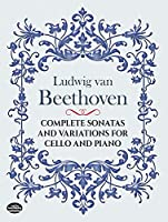 Beethoven: Complete Sonatas and Variations for Cello and Piano