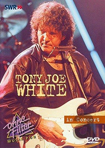 White Tony Joe - In Concert: Ohne Filter