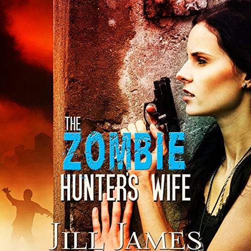 The Zombie Hunter's Wife audiobook cover art