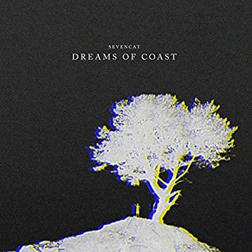 Dreams of coast