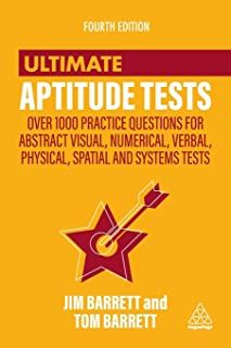Ultimate Aptitude Tests: Over 1000 Practice Questions for Abstract Visual, Numerical, Verbal, Physical, Spatial and System...