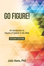 Go Figure!: An Introduction to Figures of Speech in the Bible