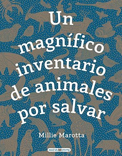 Un magnífico inventario de animales por salvar: ¿Qué puedes hacer tú para ayudarles? (Libros para los que aman los libros)