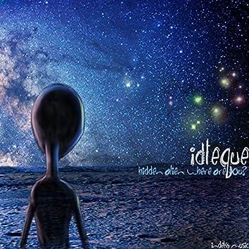 Hidden Alien / Where are you?