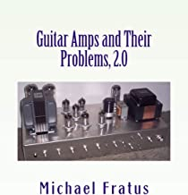 Guitar Amps and Their Problems 2.0: Updated and Improved