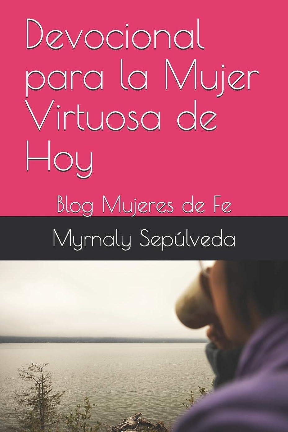援助する長くするマイクロDevocional para la Mujer Virtuosa de Hoy: Blog Mujeres de Fe