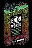 The Ends of the World: Volcanic Apocalypses, Lethal Oceans, and Our Quest to Understand Earth s Past Mass Extinctions