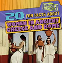 20 Fun Facts About Women in Ancient Greece and Rome (Fun Fact File: Women in History)