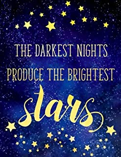 Big Fat Journal Notebook The Darkest Nights Produce The Brightest Stars: 300 Plus Pages, Jumbo Sized Plain, Blank Unlined ...