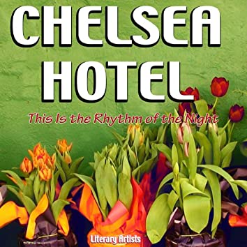 Chelsea Hotel - This Is the Rhythm of the Night