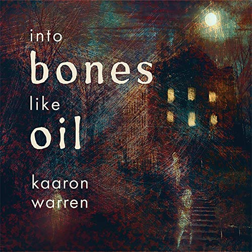 Into Bones Like Oil cover art