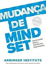Mudança de Mindset: Como Mudar Vidas e Transformar Organizações