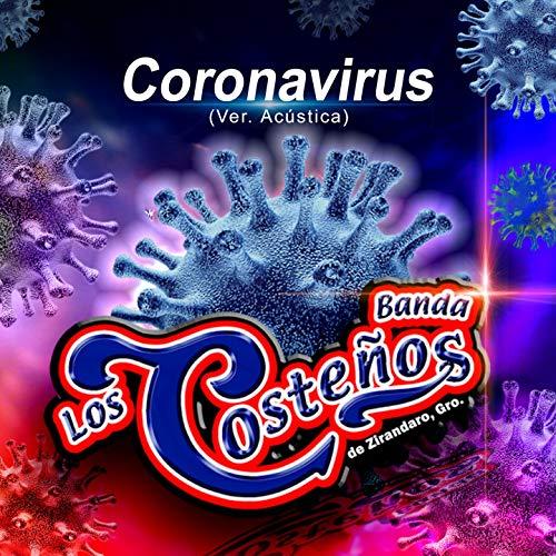 Coronavirus (Ver. Acústica) [De Zirandaro, Gro]
