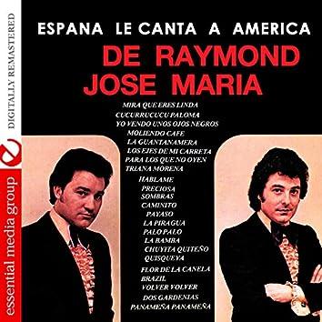 España Le Canta a America (Digitally Remastered)