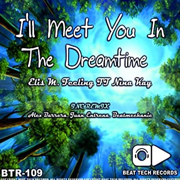 ill Meet You In The Dreamtime