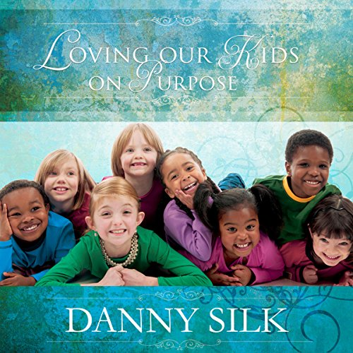 Loving Our Kids on Purpose audiobook cover art