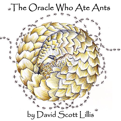 The Oracle Who Ate Ants audiobook cover art