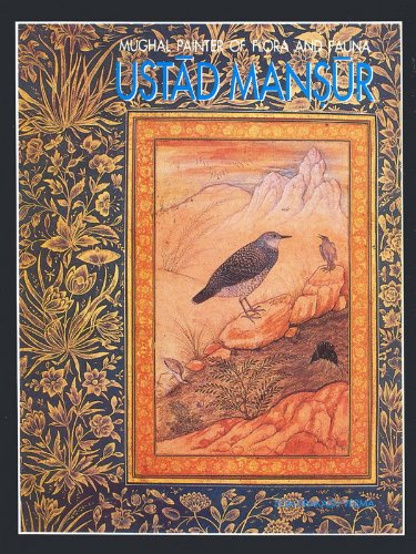 Mughal Painter Of Flora And Fauna Ustad Mansur (English Edition)
