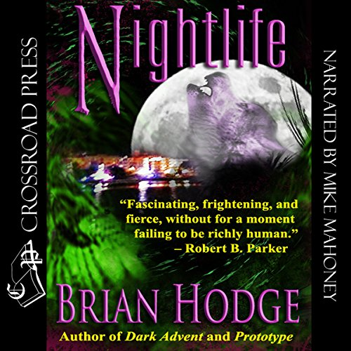 Nightlife                   By:                                                                                                                                 Brian Hodge                               Narrated by:                                                                                                                                 Michael Mahony                      Length: 15 hrs and 20 mins     1 rating     Overall 5.0