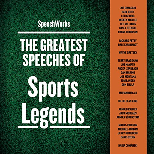 The Greatest Speeches of Sports Legends                   By:                                                                                                                                 SpeechWorks - compilation                               Narrated by:                                                                                                                                 Babe Ruth,                                                                                        Michael Jordan,                                                                                        Muhammad Ali,                   and others                 Length: 6 hrs and 58 mins     1 rating     Overall 2.0