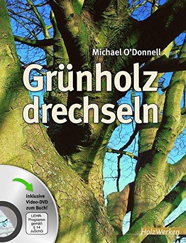 Grünholz drechseln: Buch und DVD (HolzWerken)