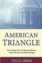 American Triangle: The Intimate Story of Thomas Jefferson, Patsy Jefferson, and Sally Hemings