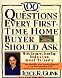 Real Estate Investing Books! - 100 Questions Every First-Time Home Buyer Should Ask: With Answers from Top Brokers from Around the Country
