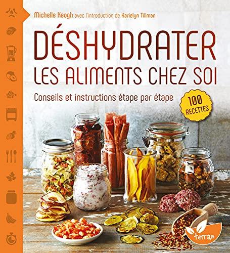 Déshydrater les aliments chez soi - Conseils et...