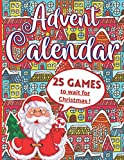 Advent Calendar - 25 GAMES: A Cute 2020 Advent Calendar for kids: 1 DAY = 1 ACTIVITY - Activity book for kids ages 4-8 - The perfect gift to wait for ... Wordsearch, Dot to dot and much more!