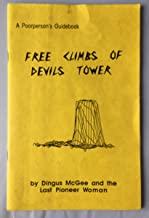 Free Climbs of Devils Tower (A Poorperson's Guidebook)