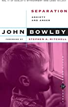 Separation: Anxiety And Anger (Basic Books Classics,) Volume 2 (Attachment and Loss Vol 2)