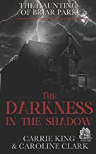 The Darkness in the Shadow (The Haunting of Briar Park)