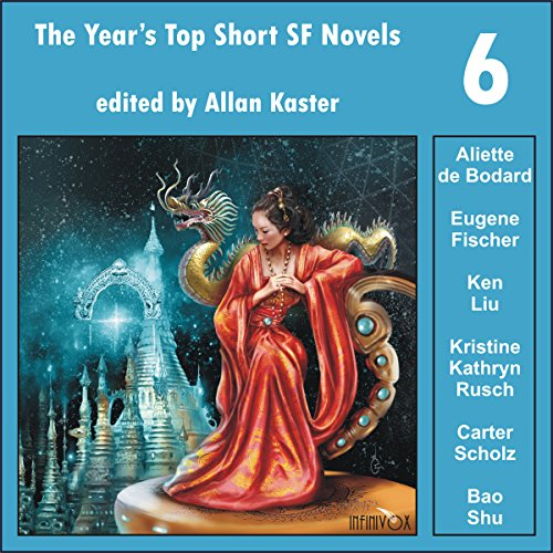 The Year's Top Short SF Novels 6 audiobook cover art