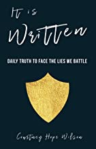 It is Written: Daily Truth to Face the Lies We Battle