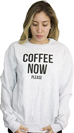 53337f8d39346 Coffee Now Please Ash Grey Sweatshirt With Black Print On The Front