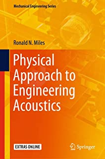 Physical Approach to Engineering Acoustics (Mechanical Engineering Series)