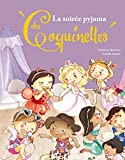 La soirée pyjama des Coquinettes (Albums classiques) (French Edition)