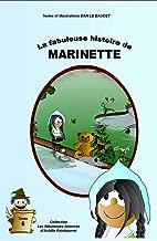 La fabuleuse histoire de Marinette (Les fabuleuses histoires d'Achille Painbeurret t. 6) (French Edition)