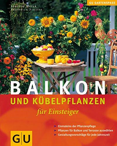 Balkon- und Kübelpflanzen für Einsteiger (GU Altproduktion HHG)